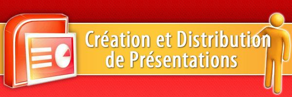 Création et distribution de présentations