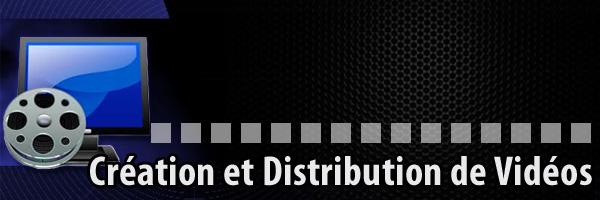 création et distribution de vidéos