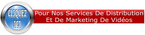 nos services de distribution et de marketing de vidéos